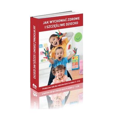 Jak wychować zdrowe i szczęśliwe dziecko