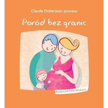 Poród bez granic (Claude Didierjean-Jouveau)