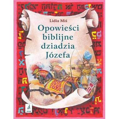 Opowieści biblijne dziadzia józefa tom 2