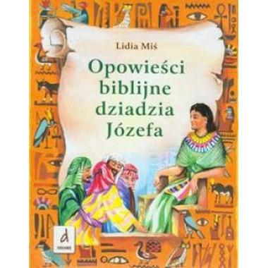 Opowieści biblijne dziadzia józefa tom 1