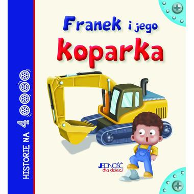 Franek i jego koparka historie na 4 kółkach