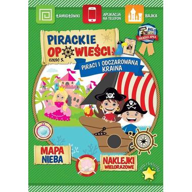 Piraci i odczarowana kraina pirackie opowieści część 5