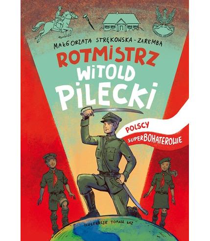 Rotmistrz witold pilecki polscy superbohaterowie