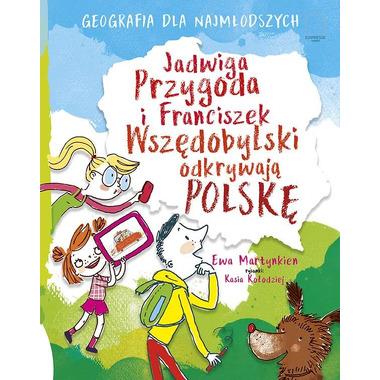Jadwiga przygoda i franciszek wszędobylski odkrywają polskę