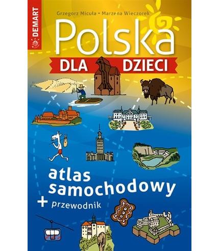 Polska dla dzieci atlas samochodowy + przewodnik