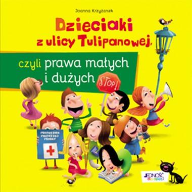 Dzieciaki z ulicy tulipanowej czyli prawa małych i dużych wyd. 2