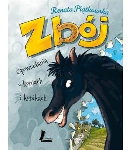 Zbój opowiadania o koniach i konikach wyd. 4