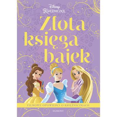 Filmowe opowieści o księżniczkach złota księga bajek