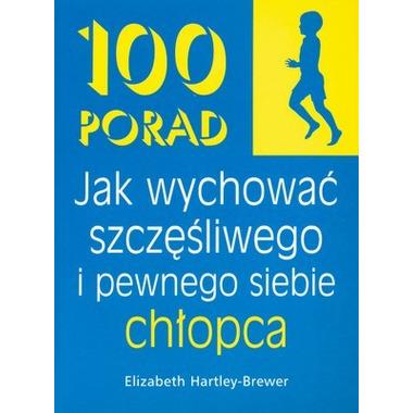100 porad jak wychować szczęśliwego i pewnego siebie chłopca