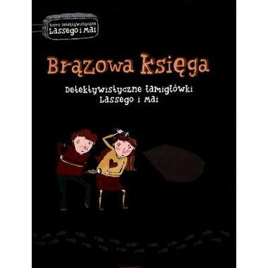 Brązowa księga detektywistyczne łagmigłówki lassego i mai