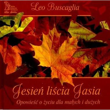 Jesień liścia jasia opowieść o życiu dla małych i dużych