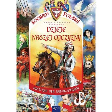 Dzieje naszej ojczyzny kocham polskę historia dla najmłodszych