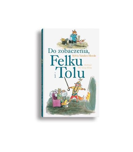 Do zobaczenia, Felku i Tolu - Wydawnictwo Dwie Siostry