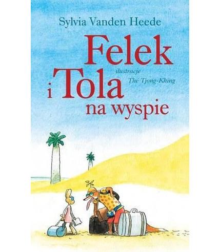 Felek i Tola na wyspie - Wydawnictwo Dwie Siostry