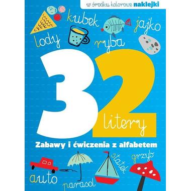 32 litery zabawy i ćwiczenia z alfabetem