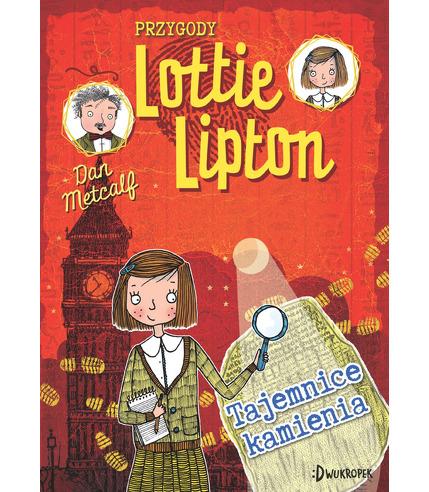 Tajemnice kamienia przygody lottie lipton tom 2