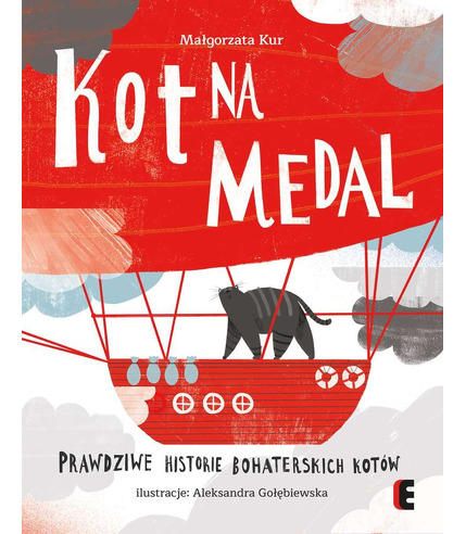 Kot na medal prawdziwe historie bohaterskich kotów