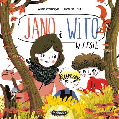 Mamania, Jano i Wito. W lesie