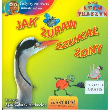 Jak żuraw szukał żony gdyby zwierzęta umiały mówić + cd