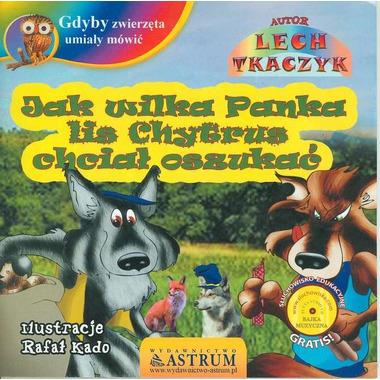 Jak wilka panka lis chytrus chciał oszukać gdyby zwierzęta umiały mówić + cd