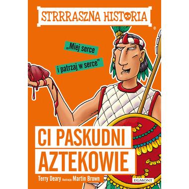 Ci paskudni aztekowie strrraszna historia