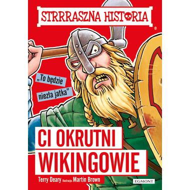 Ci okrutni wikingowie strrraszna historia