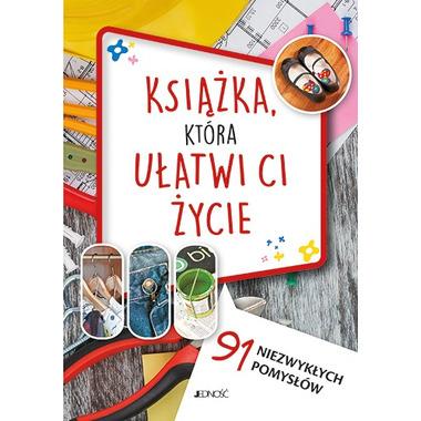 Książka która ułatwi ci życie 91 niezwykłych pomysłów