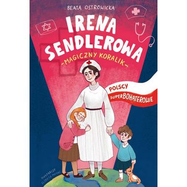 Irena sendlerowa polscy superbohaterowie
