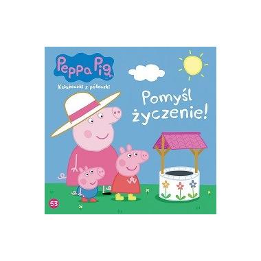 Pomyśl życzenie peppa pig książeczki z półeczki tom 53