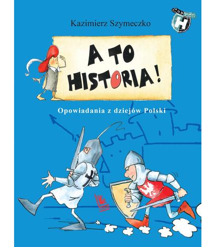 A to historia opowiadania z dziejów polski wyd. 6