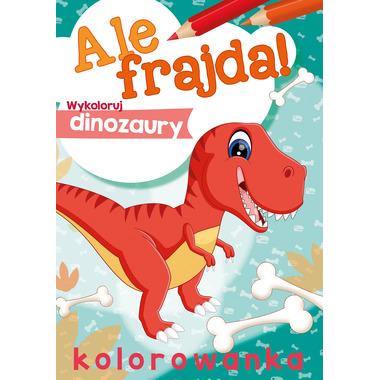 Ale frajda wykoloruj dinozaury