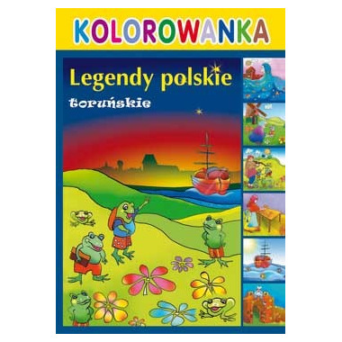 Legendy polskie toruńskie kolorowanka wyd. 3