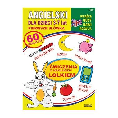 Angielski dla dzieci 3-7 lat ćwiczenia z królikiem lolkiem wyd. 3