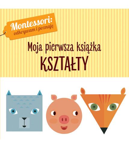 Kształty Montessori Moja Pierwsza Książka, Chiara Piroddi