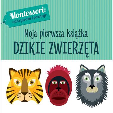 Dzikie Zwierzęta Montessori Moja Pierwsza Książka, Chiara Piroddi