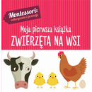 Zwierzęta Na Wsi Montessori Moja Pierwsza Książka, Chiara Piroddi