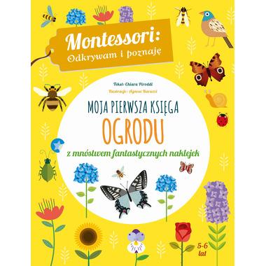 Moja Pierwsza Księga Ogrodu Montessori Odkrywam I Poznaję, Chiara Piroddi