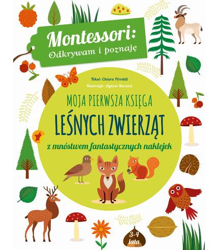 Moja Pierwsza Księga Leśnych Zwierząt Montessori Odkrywam I Poznaję, Chiara Piroddi