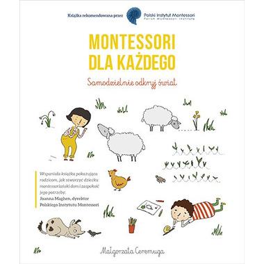 Montessori Dla Każdego Samodzielnie Odkryj Świat, Małgorzata Ceremuga