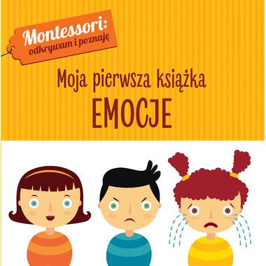 Emocje Montessori Moja Pierwsza Książka, Chiara Piroddi