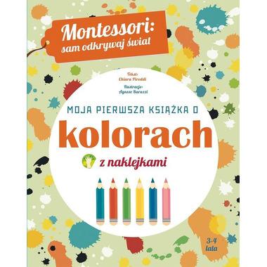 Moja Pierwsza Książka O Kolorach Montessori Sam Odkrywaj Świat, Chiara Pirrodi