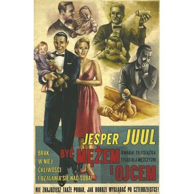 Być mężem i ojcem - Jesper Juul