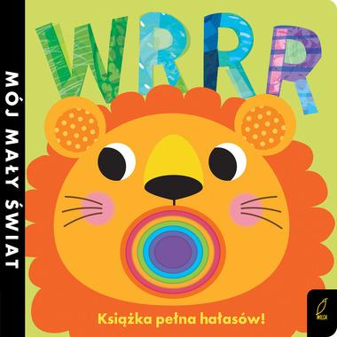 Wrrr Książka Pełna Hałasów Mój Mały Świat, Opracowanie Zbiorowe