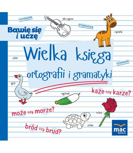 Wielka Księga Ortografii I Gramatyki, Urszula Andrasik, Elżbieta Markowska, Beata Szurowska