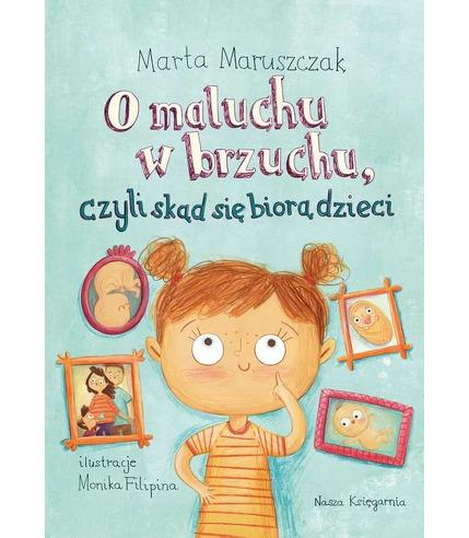 O Maluchu W Brzuchu Czyli Skąd Się Biorą Dzieci, Marta Maruszczak