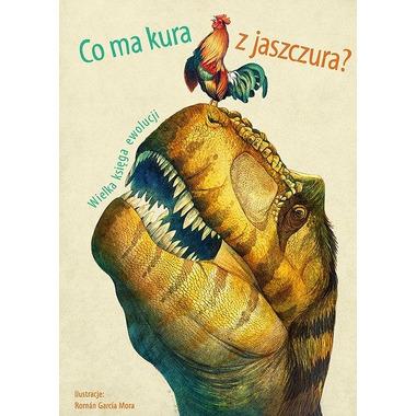 Co Ma Kura Z Jaszczura Wielka Księga Ewolucji, Cristina M. Banfi, Cristina Peraboni, Rita Mabel Schiavo