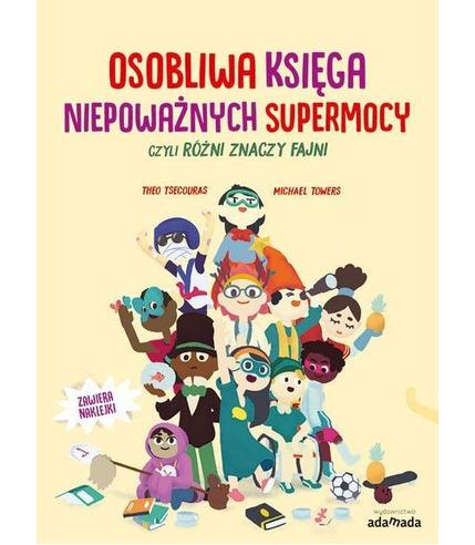 Osobliwa Księga Niepoważnych Supermocy Czyli Różni Znaczy Fajni, Theo Tsecouras