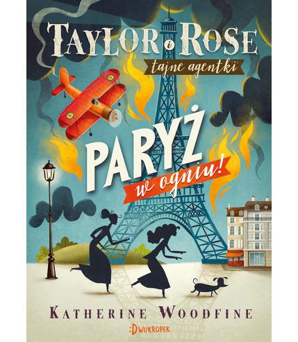 Paryż W Ogniu Taylor I Rose Tajne...