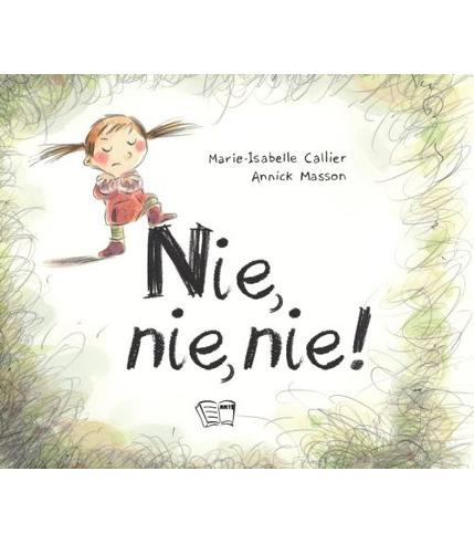 Nie Nie Nie, Marie-Isabelle Callier,...