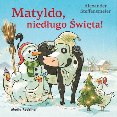 Matyldo Niedługo Święta,...
